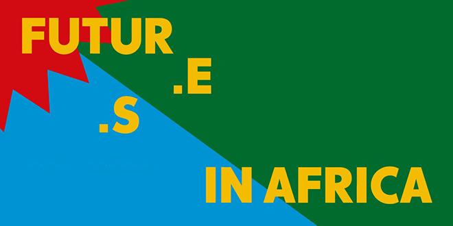 Casablanca : Le Forum «Futur.e.s in Africa» les 1er et 2 mars prochain